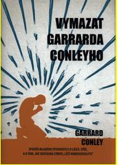 Vymazat Garrarda Conleyho  (odkaz v elektronickém katalogu)
