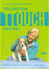 Tellington TTouch pro psy : dotyky pro zdraví a hlubší vztah s vaším psem  (odkaz v elektronickém katalogu)