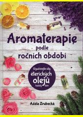 Aromaterapie podle ročních období  (odkaz v elektronickém katalogu)