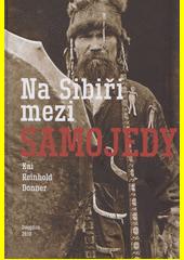Na Sibiři mezi Samojedy  (odkaz v elektronickém katalogu)