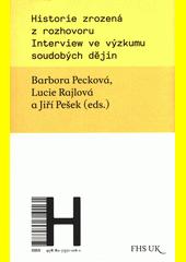 Historie zrozená z rozhovoru : interwiew ve výzkumu soudobých dějin  (odkaz v elektronickém katalogu)