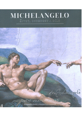 Michelangelo : život, osobnost a dílo  (odkaz v elektronickém katalogu)