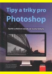 Tipy a triky pro Photoshop  (odkaz v elektronickém katalogu)