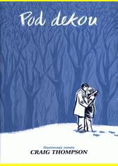 Pod dekou : ilustrovaný román  (odkaz v elektronickém katalogu)