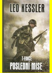 T-Force. Poslední mise : čtvrtá část z cyklu T-Force  (odkaz v elektronickém katalogu)