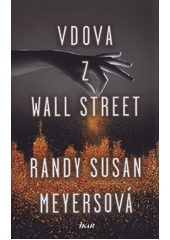 Vdova z Wall Street  (odkaz v elektronickém katalogu)