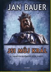 Jsi můj král : v tajných službách Otce vlasti  (odkaz v elektronickém katalogu)