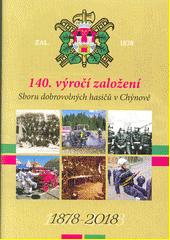 140. výročí založení Sboru dobrovolných hasičů v Chýnově : 1878-2018  (odkaz v elektronickém katalogu)