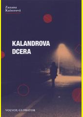 Kalandrova dcera  (odkaz v elektronickém katalogu)