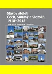 Stavby století Čech, Moravy a Slezska 1918-2018  (odkaz v elektronickém katalogu)