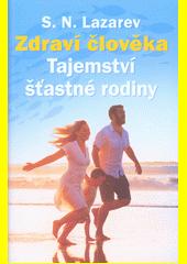 Zdraví člověka : tajemství šťastné rodiny  (odkaz v elektronickém katalogu)