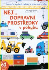 Dopravní prostředky v pohybu : stroje z celého světa  (odkaz v elektronickém katalogu)