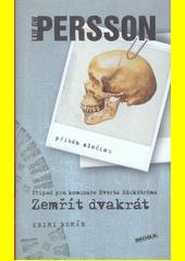 Zemřít dvakrát : příběh zločinu : krimi román  (odkaz v elektronickém katalogu)