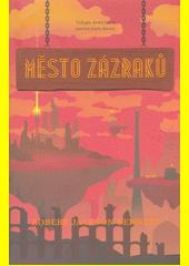 Město zázraků  (odkaz v elektronickém katalogu)