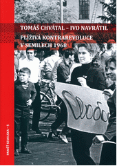 Plíživá kontrarevoluce v Semilech 1968  (odkaz v elektronickém katalogu)