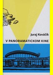 V panoramatickom kine  (odkaz v elektronickém katalogu)