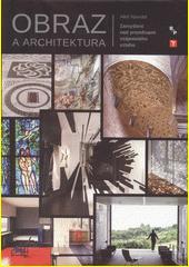 Obraz a architektura : zamyšlení nad proměnami vzájemného vztahu  (odkaz v elektronickém katalogu)
