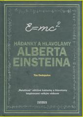 Hádanky a hlavolamy Alberta Einsteina :  relativně  obtížné hádanky a hlavolamy inspirované velkým vědcem  (odkaz v elektronickém katalogu)