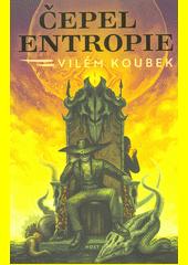 Čepel entropie  (odkaz v elektronickém katalogu)