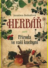 Herbář, aneb, Příroda ve vaší kuchyni  (odkaz v elektronickém katalogu)