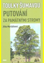 Putování za památnými stromy : toulky Šumavou  (odkaz v elektronickém katalogu)