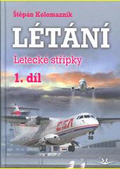 Létání : letecké střípky. 1. díl  (odkaz v elektronickém katalogu)