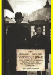 Všechno je jinak : cesta českého epidemiologa z Podkarpatské Rusi přes Auschwitz do Prahy a Houstonu  (odkaz v elektronickém katalogu)