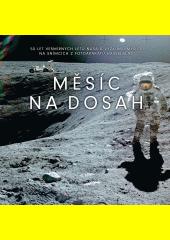 Měsíc na dosah : 50 let vesmírných letů NASA a výzkumu Měsíce na snímcích z fotoaparátů Hasselblad  (odkaz v elektronickém katalogu)