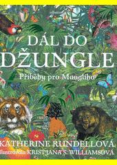 Dál do džungle : příběhy pro Mauglího  (odkaz v elektronickém katalogu)