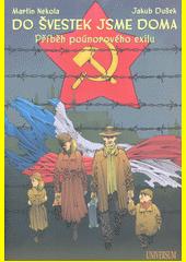 Do švestek jsme doma : příběh poúnorového exilu  (odkaz v elektronickém katalogu)