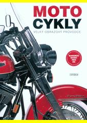 Motocykly : velký obrazový průvodce  (odkaz v elektronickém katalogu)