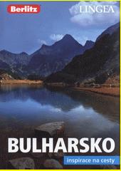 Bulharsko : inspirace na cesty  (odkaz v elektronickém katalogu)
