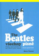 The Beatles : všechny písně : příběhy o vzniku všech písní Beatles  (odkaz v elektronickém katalogu)