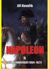 Napoleon. II. část, Císař Francouzů (1804-1821)  (odkaz v elektronickém katalogu)