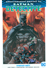 Batman: detective comics. Kniha druhá, Syndikát obětí  (odkaz v elektronickém katalogu)