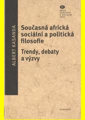 Současná africká sociální a politická filosofie : trendy, debaty a výzvy  (odkaz v elektronickém katalogu)