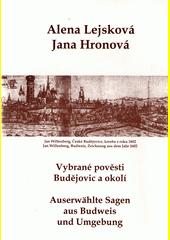 Vybrané pověsti Budějovic a okolí = Auserwählte Sagen aus Budweis und Umgebung  (odkaz v elektronickém katalogu)
