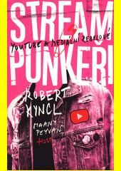 Stream-punkeři : YouTube a mediální rebelové  (odkaz v elektronickém katalogu)