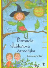 Petronela, jabloňová čarodějka. Kouzelný mlýn  (odkaz v elektronickém katalogu)