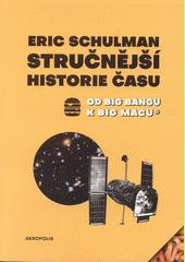 Stručnější historie času : od Big Bangu k Big Macu  (odkaz v elektronickém katalogu)