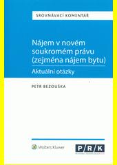 Nájem v novém soukromém právu (zejména nájem bytu) : aktuální otázky  (odkaz v elektronickém katalogu)
