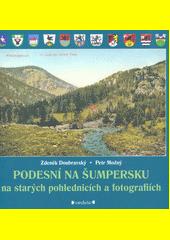Podesní na Šumpersku na starých pohlednicích a fotografiích  (odkaz v elektronickém katalogu)