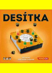Desítka : [vědomostní hra zcela nového typu] (odkaz v elektronickém katalogu)