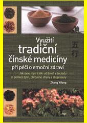 Využití tradiční čínské medicíny při péči o emoční zdraví : jak svou mysl i tělo udržovat v souladu za pomoci bylin, přirozené stravy a akupresury  (odkaz v elektronickém katalogu)
