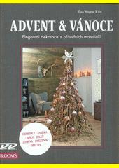 Advent & Vánoce : elegantní dekorace z přírodních materiálů  (odkaz v elektronickém katalogu)
