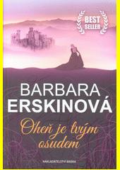 Oheň je tvým osudem ; Barbara Erskinová ; přeložila Eva Křístková (odkaz v elektronickém katalogu)