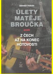 Úlety Matěje Broučka, aneb, Z Čech až na konec hotovosti  (odkaz v elektronickém katalogu)