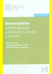 Komorbidita adiktologických a duševních poruch v Evropě  (odkaz v elektronickém katalogu)