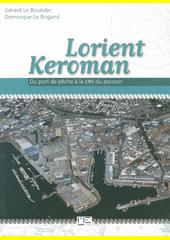 Lorient, Keroman : du port de pêche à la cité du poisson  (odkaz v elektronickém katalogu)