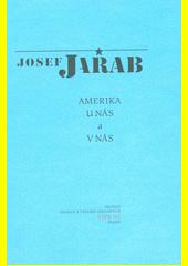 Amerika u nás a v nás  (odkaz v elektronickém katalogu)